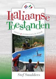 Italiaanse toestanden leven en overleven in Italië, Smulders, Stef, Ebook