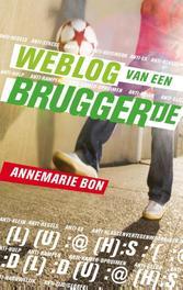 Weblog van een bruggertje Bon, Annemarie, Ebook