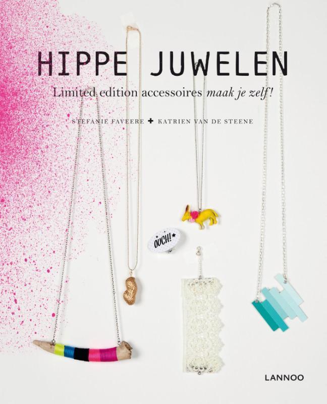 Hippe juwelen limited edition accessiores maak je zelf!, Steene, Katrien Van De , Ebook