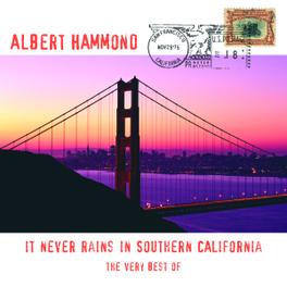 VERY BEST OF - IT NEVER.. .. RAINS IN SOUTHERN CALIFORNIA Audio CD, ALBERT HAMMOND, CD