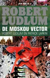 De Moskou vector een Jon Smith thriller, Ludlum, Robert, Ebook