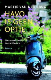 Havo is geen optie Brug, Martje van der, Ebook