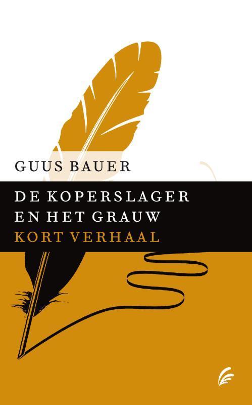 De koperslager en het grauw kort verhaal, Bauer, Guus, Ebook