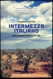 Intermezzo Italiano (E-boek) Mediaman wordt boer, Siffer, Thomas, Ebook