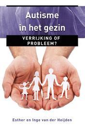 Autisme in het gezin verrijking of probleem?, Heijden, Esther van der, Ebook