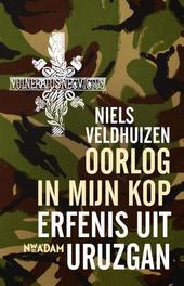 Oorlog in mijn kop erfenis uit Uruzgan, Veldhuizen, Niels, Ebook