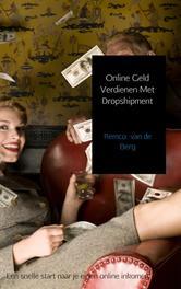 Online geld verdienen met dropshipment een snelle start naar je eigen online inkomen, Berg, Remco van de , Ebook