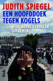 Een hoofddoek tegen kogels bijzondere verhalen uit Jemen, Spiegel, Judith, Ebook