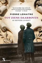 Tot ziens daarboven Au revoir là-haut, Lemaitre, Pierre, Ebook
