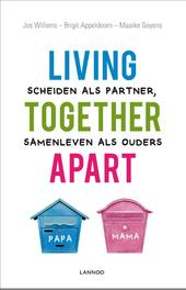 Living together apart scheiden als partners, samenleven als ouders, Willems, Jos, Ebook