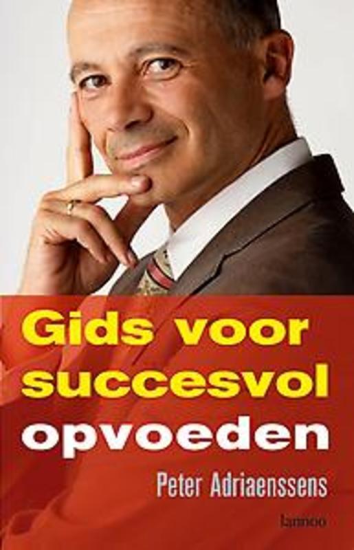 Gids voor succesvol opvoeden Adriaenssens, Peter, Ebook