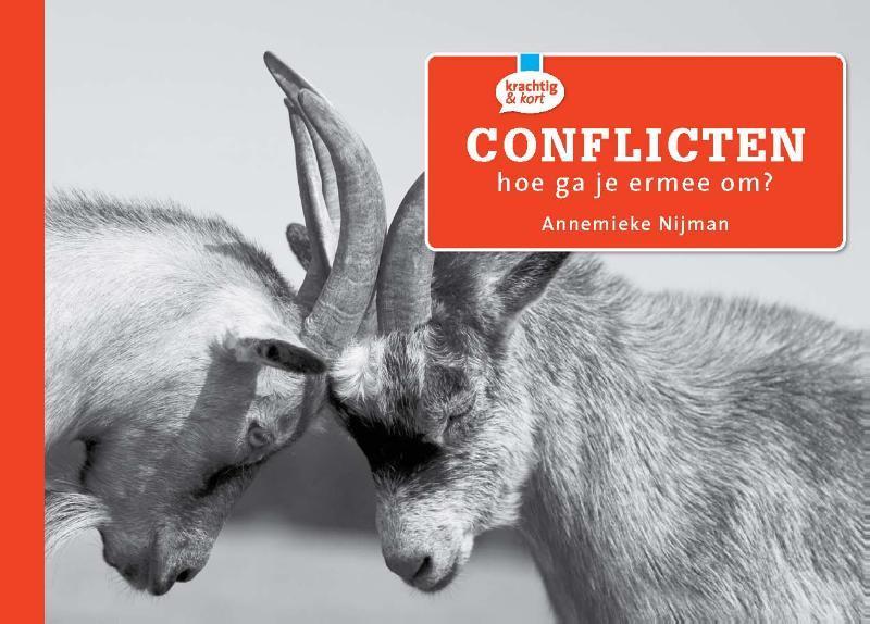 Conflicten, hoe ga je er mee om? Nijman, Annemieke, Ebook