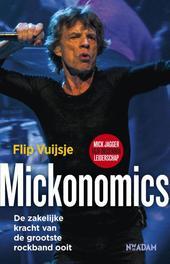Mickonomics de zakelijke kracht van de rockband ooit, Vuijsje, Flip, Ebook