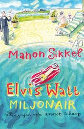 Elvis Watt, miljonair Sikkel, Manon, Ebook