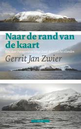 Naar de rand van de kaart een reis door Patagonie en langs Zuid-Atlantische eilanden, Zwier, Gerrit Jan, Ebook