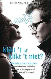 Klikt 't of klikt 't niet chemie tussen mensen, Klooster, Henk van 't, Ebook