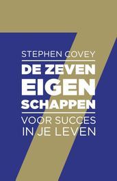 De zeven eigenschappen voor succes in je leven Covey, Stephen R., Ebook