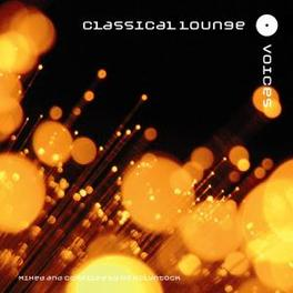 CLASSICAL LOUNGE:VOICES DJ MCLYNTOCK, CD