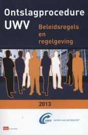 Ontslagprocedure UWV / 2013 beleidsregels en regelgeving, Kouwenhoven, A.A.J., Ebook