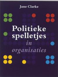 Politieke spelletjes in organisaties Clarke, Jane, Ebook