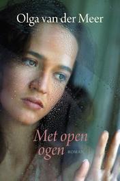 Met open ogen Meer, Olga van der, Ebook