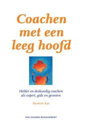 Coachen met een leeg hoofd helder en deskundig coachen als expert, gids en geweten, Kat, Nicolette, Ebook