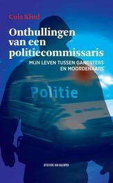 Onthullingen van een politiecommissaris mijn leven tussen gangsters en moorgenaars, Kind, Cois, Ebook