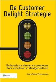 De customer delight strategie enthousiaste klanten en promoters door excelleren in klantgerichtheid, Thomassen, Jean-Pierre, Ebook