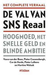 De val van SNS Reaal hoogmoed, het snelle geld en blinde ambitie, Boon, Vasco van der, Ebook