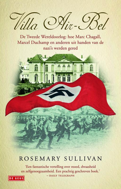 Villa Air-Bel de Tweede Wereldoorlog: hoe Marc Chagall, Marcel Duchamp en anderen uit handen van de nazi's werden gered, Sullivan, Rosemary, Ebook
