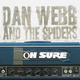 OH SURE +BONUSSONGS WEBB, DAN & THE SPIDERS, CD