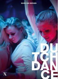 Dutch Dance 25 jaar dance in Nederland, Bergen, Mark van, Ebook