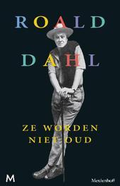 Ze worden niet oud Dahl, Roald, Ebook