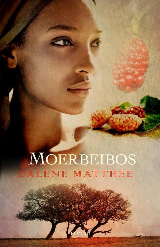 Moerbeibos roman, Matthee, Dalene, Ebook