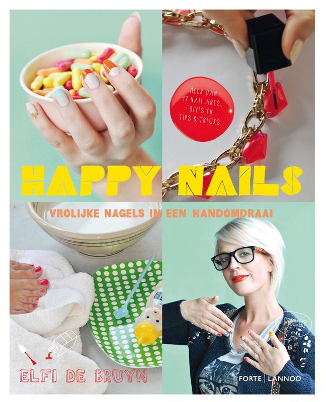 Happy nails vrolijke nagels in een handomdraai, De Bruyn, Elfi, Ebook
