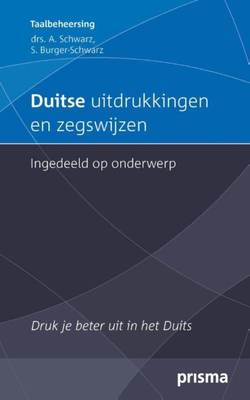 Duitse uitdrukkingen en zegswijzen ingedeeld op onderwerp druk je beter uit in het Duits, Schwarz, Aljoscha, Ebook
