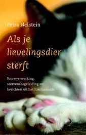 Als je lievelingsdier sterft rouwverwerking, stervensbegeleiding en berichten uit het hiernamaals, Nelstein, Petra, Ebook