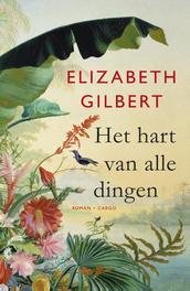 Het hart van alle dingen Gilbert, Elizabeth, Ebook