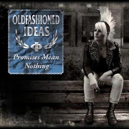 PROMISES MEAN NOTHING OLDFASHIONED IDEAS, CD