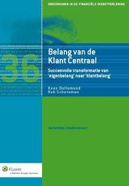 Belang van de klant centraal succesvolle transformatie van eigenbelang naar klantbelang, Dullemond, Kees, Ebook