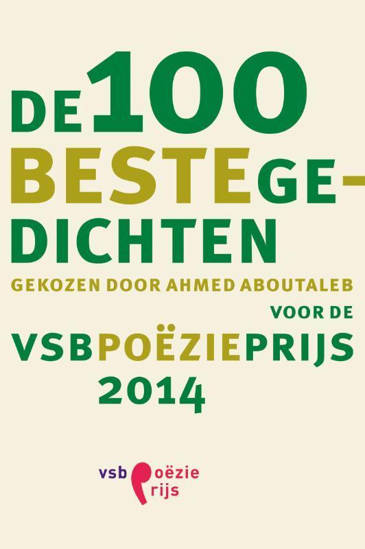 De 100 beste gedichten gekozen door Ahmed Aboutaleb voor de VSB Poezieprijs 2014, Aboutaleb, Ahmed, Ebook