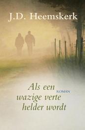 Als een wazige verte helder wordt Heemskerk, J.D., Ebook