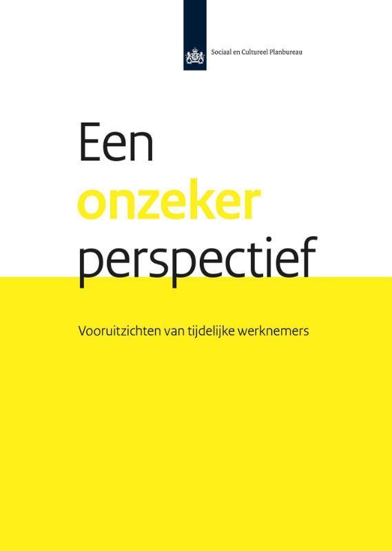 Een onzeker perspectief: vooruitzichten van tijdelijke werknemers eerste resultaten uit het Arbeidsaanbodpanel, najaar 2012, Vlasblom, Jan Dirk, Ebook