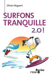 Surfons tranquille 2.0! Bogaert, Olivier, Ebook
