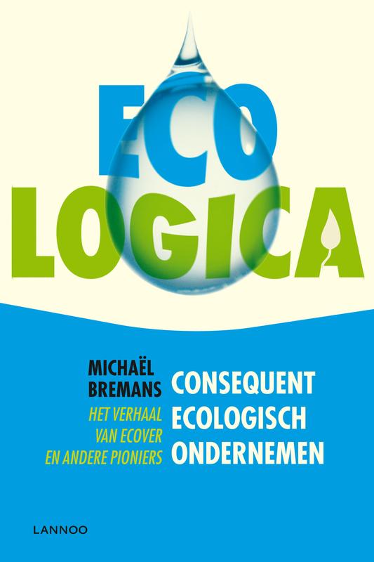 Eco-logica consequent ecologisch ondernemen, Bremans, Michaël, Ebook