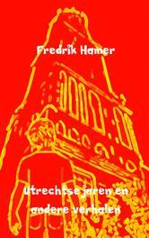 Utrechtse jaren en andere verhalen Hamer, Fredrik, Ebook