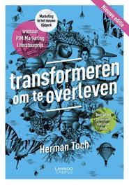 Transformeren om te overleven marketing in het nieuwe tijdperk, Toch, Herman, Ebook