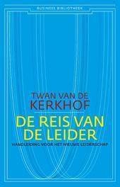 De reis van de leider handleiding voor het nieuwe leiderschap, Kerkhof, Twan van de, Ebook