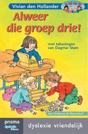Alweer die groep drie dyslexie vriendelijk, Hollander, Vivian den, Ebook