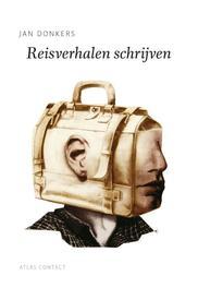 Reisverhalen schrijven Donkers, Jan, Ebook